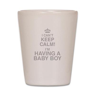 I Cant Keep Calm! Im Having A Baby Boy Shot Glass