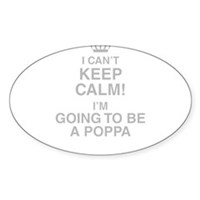 I Cant Keep Calm! Im Going To Be A Poppa Sticker