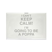 I Cant Keep Calm! Im Going To Be A Poppa Magnets