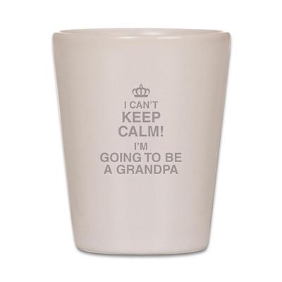 I Cant Keep Calm Im Going To Be A Grandpa Shot Gla
