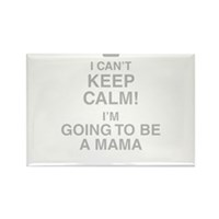 I Cant Keep Calm! Im Going To Be A Mama Magnets
