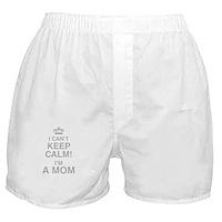 I Cant Keep Calm! Im A Mom Boxer Shorts