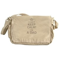 I Cant Keep Calm! Im A Dad Messenger Bag