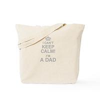 I Cant Keep Calm! Im A Dad Tote Bag