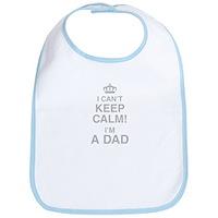 I Cant Keep Calm! Im A Dad Bib