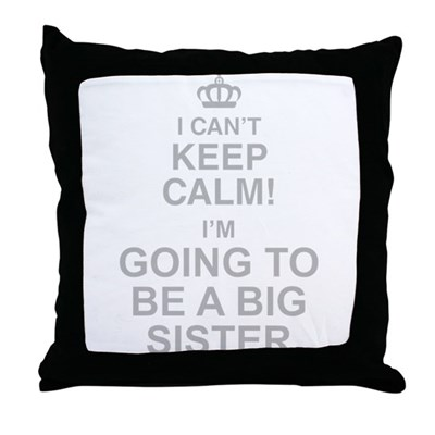 I Cant Keep Calm Im Going To Be A Big Sister Throw