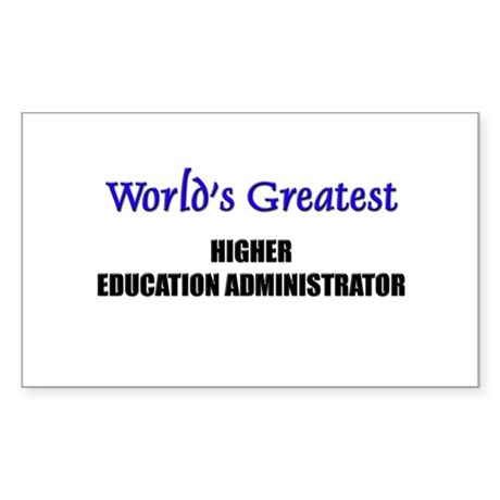 Worlds Greatest HIGHER EDUCATION ADMINISTRATOR Sti