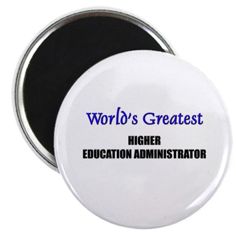 Worlds Greatest HIGHER EDUCATION ADMINISTRATOR Mag