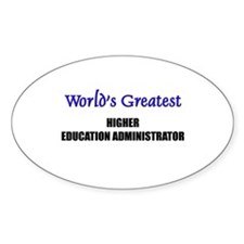 Worlds Greatest HIGHER EDUCATION ADMINISTRATOR Sti