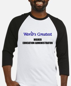 Worlds Greatest HIGHER EDUCATION ADMINISTRATOR Bas