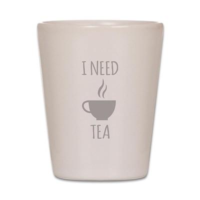 I Need Tea Shot Glass
