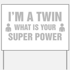 Im A Twin What Is Your Super Power Yard Sign