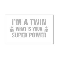 Im A Twin What Is Your Super Power Car Magnet 20 x