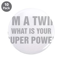 "Im A Twin What Is Your Super Power 3.5"" Button (10"