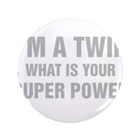 Im A Twin What Is Your Super Power Button