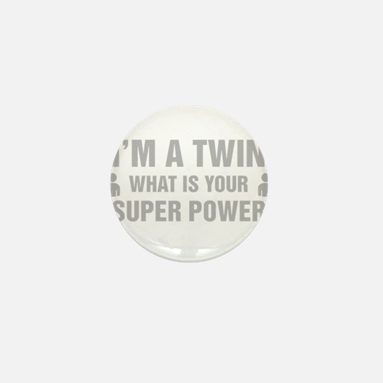 Im A Twin What Is Your Super Power Mini Button