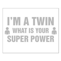 Im A Twin What Is Your Super Power Posters