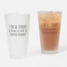 Im A Twin What Is Your Super Power Drinking Glass