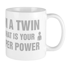 Im A Twin What Is Your Super Power Mugs