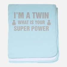 Im A Twin What Is Your Super Power baby blanket