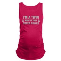Im A Twin What Is Your Super Power Maternity Tank
