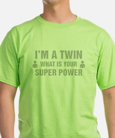 Im A Twin What Is Your Super Power T-Shirt
