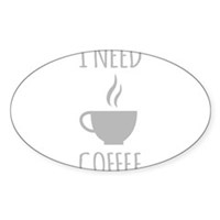 I Need Coffee Sticker