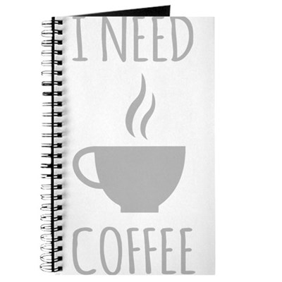 I Need Coffee Journal