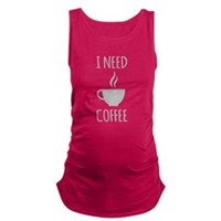 I Need Coffee Maternity Tank Top