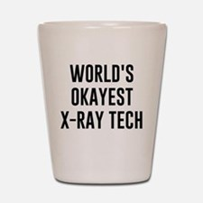 World's Okayest X Ray Tech Shot Glass