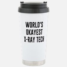 World's Okayest X Ray Tech Travel Mug