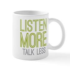 Listen More Talk Less Mugs