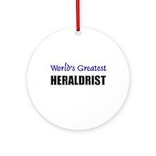 Worlds Greatest HERALDRIST Ornament (Round)