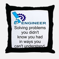 ENGINEERSolving problems you didn't k Throw Pillow