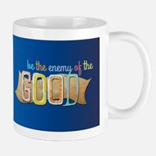 Don't let the Perfect be the Enemy of the Good Mug