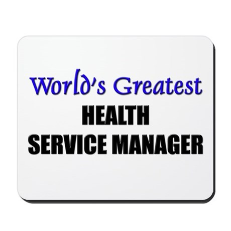 Worlds Greatest HEALTH SERVICE MANAGER Mousepad