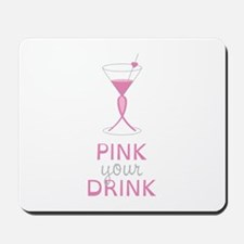Pink Your Drink Mousepad