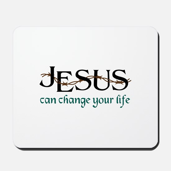 Jesus Can Change Life Mousepad
