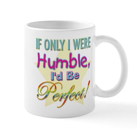 If Only I Were Humble Mug