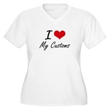 I love My Customs Plus Size T-Shirt