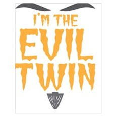 I'm the EVIL TWIN Poster