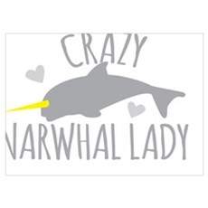 Crazy NARWHAL Lady Poster