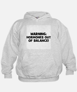 WARNING: Hormones Out of Bala Hoodie