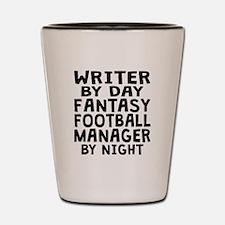 Writer Fantasy Football Manager Shot Glass
