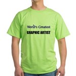 Worlds Greatest GRAPHIC ARTIST Green T-Shirt