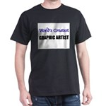 Worlds Greatest GRAPHIC ARTIST Dark T-Shirt
