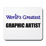Worlds Greatest GRAPHIC ARTIST Mousepad