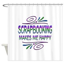 Scrapbooking Makes Me Happy Shower Curtain