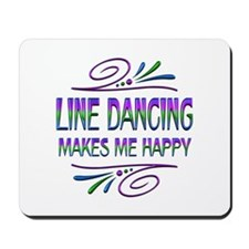 Line Dancing Makes Me Happy Mousepad