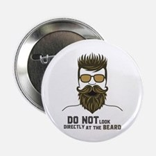 """Do not look directly at the beard. 2.25"""" Button"""